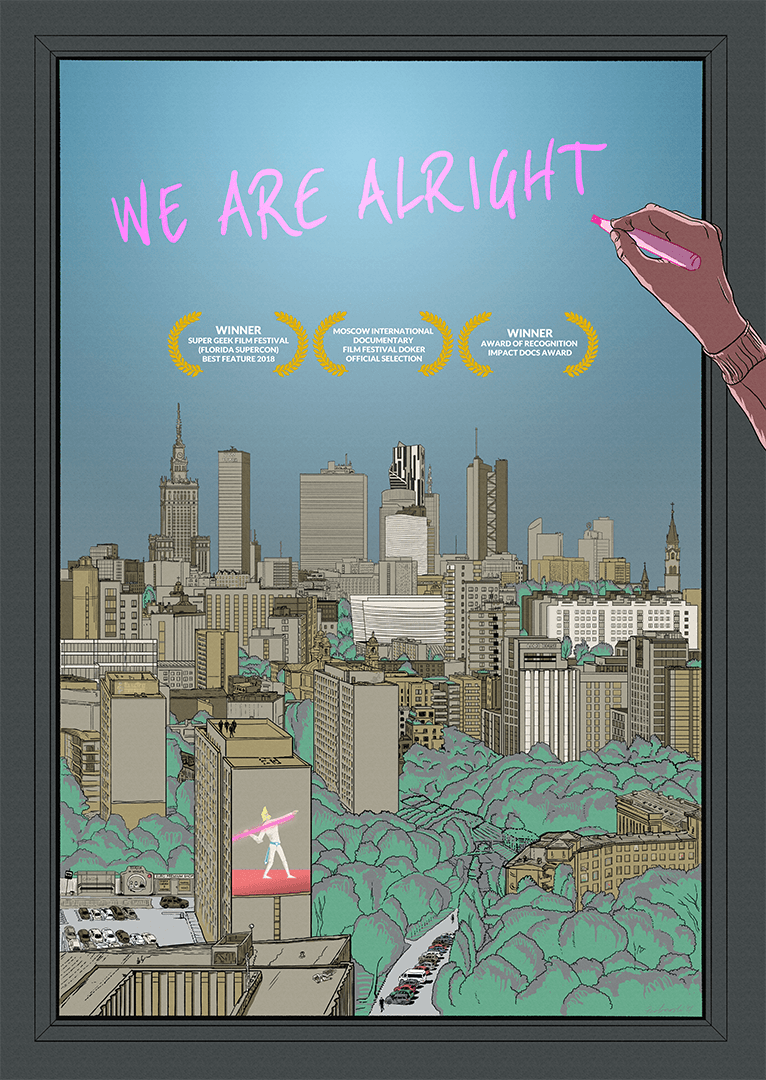 "A poster for the documentary movie  ""We are alright"" - Pawel Piotrowski"